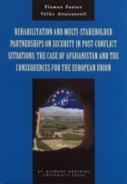 Rehabilitation and Multi-Stakeholder Partnerships on Security in Post-Conflict Situations: The case of Afghanistan and the Consequense for the Europea