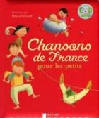 Chansons de France pour les petits + CD