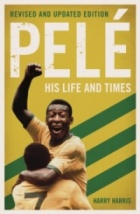 Pele: His Life and Times
