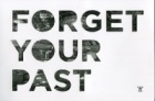 Forget Your Past