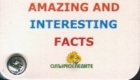Amazing and Interesting Facts