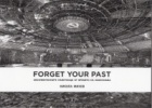Forget your past. Монументалните паметници от времето на комунизма