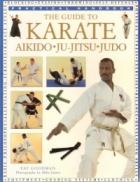The Guide to Karate, Aikido Ju-Jitsu, Judo