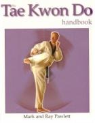 The Tae Kwon Do/ Handbook